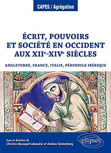 9782340034426: Écrit, pouvoirs et société en Occident aux XIIe-XIVe siècles (Angleterre, France, Italie, péninsule Ibérique)