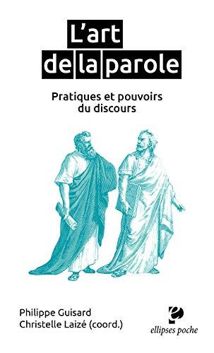 L'art de la parole, pratiques et pouvoirs: Guisard, Philippe; Collectif;