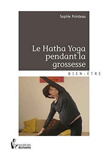 9782342001495: LE HATHA YOGA PENDANT LA GROSSESSE
