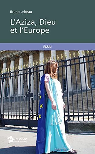 9782342003956: L'Aziza, Dieu et l'Europe