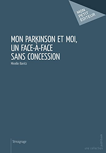 9782342004632: Mon Parkinson et moi, un face à face sans concession