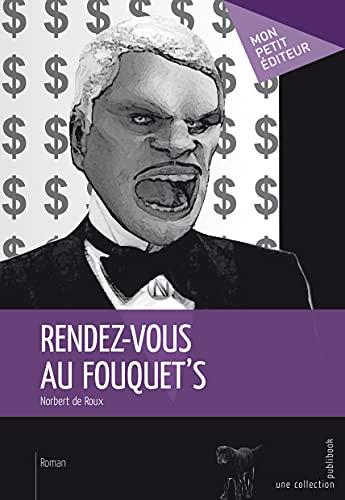 9782342006100: Rendez-vous au Fouquet's (French Edition)