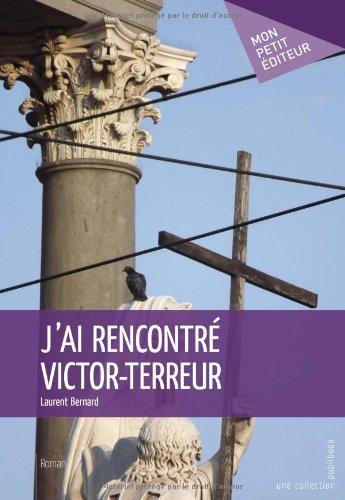9782342009163: J'ai rencontr� Victor-Terreur
