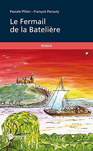 9782342010244: Le Fermail de la Batelière