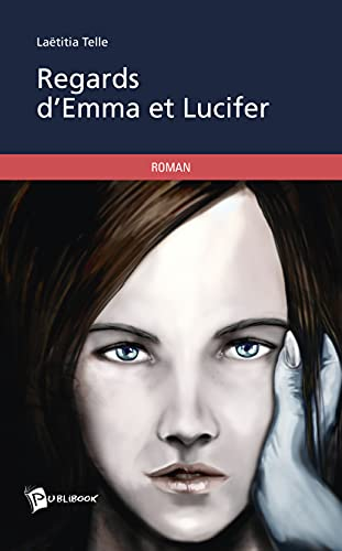 9782342011067: Regards d'Emma et Lucifer