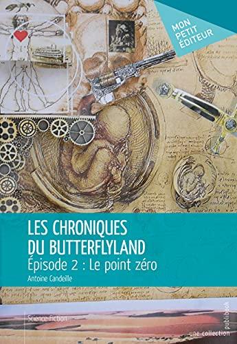 9782342012545: Les Chroniques du ButterflyLand - Épisode 2