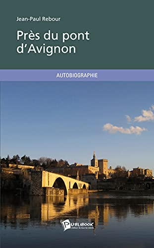 9782342020120: Près du pont d'Avignon (French Edition)