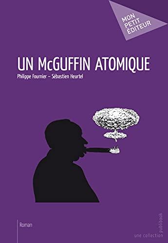 9782342020700: Un McGuffin atomique