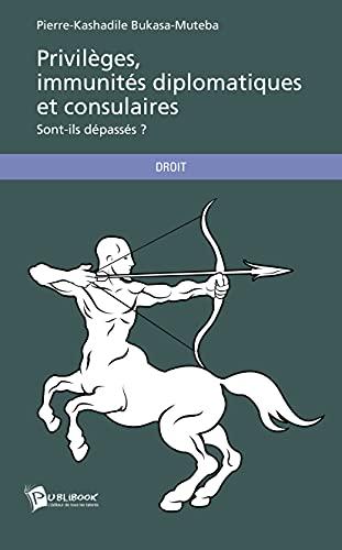 9782342023954: Privilèges, immunités diplomatiques et consulaires (French Edition)