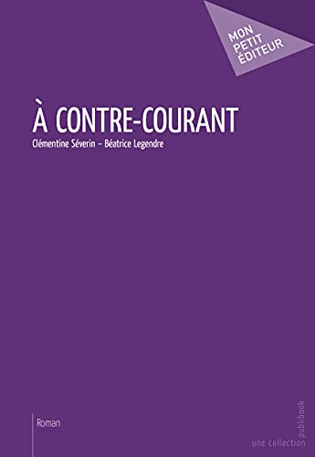 9782342026276: À contre-courant (French Edition)