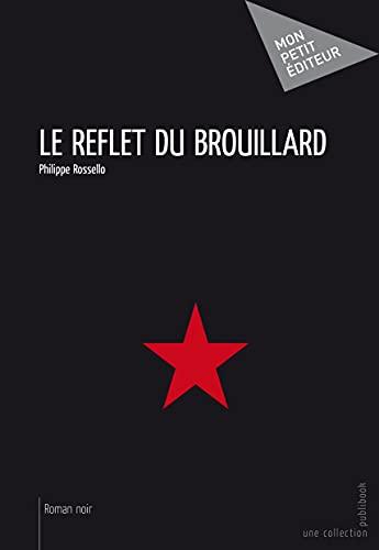 9782342033380: Le Reflet du Brouillard