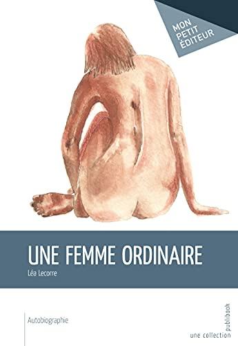 9782342033977: Une femme ordinaire