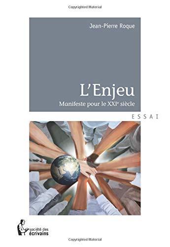 9782342036442: L'Enjeu : Manifeste pour le XXIe siècle