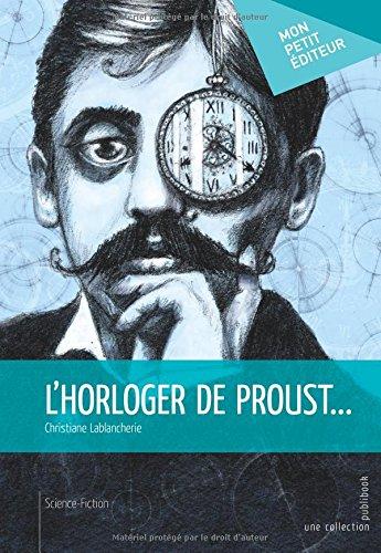 9782342037371: L'Horloger de Proust. . .