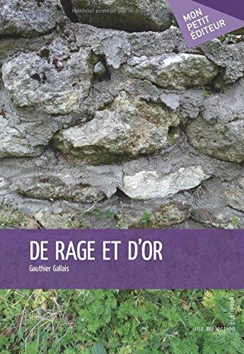 9782342039276: De rage et d'or (French Edition)
