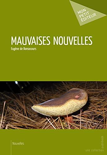 9782342040715: Mauvaises nouvelles (French Edition)