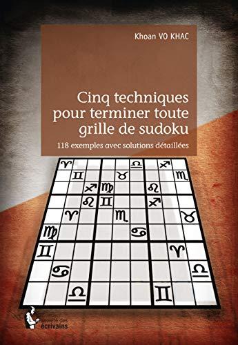9782342050561: Cinq techniques pour terminer toute grille de sudoku (French Edition)