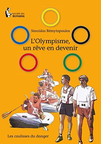 L'Olympisme, un r?ve en devenir (French Edition): R?mytopoulos, Stanislas
