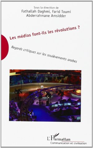 9782343000725: Medias Font Ils les R�volutions Regards Critiques Sur les Soulevements Arabes