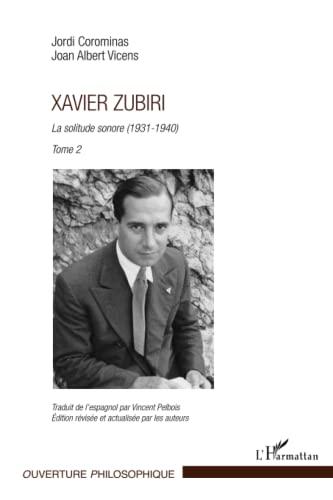 9782343001470: Xavier Zubiri (Tome 2): La solitude sonore (1931-1940) (French Edition)