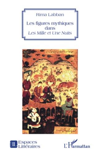 9782343001517: Les figures mythiques dans Les Mille et Une Nuits