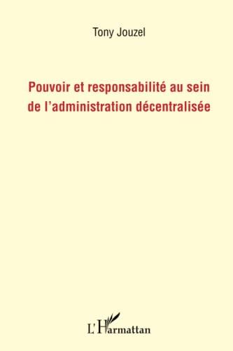9782343001814: Pouvoir et responsabilité au sein de l'administration décentralisée (French Edition)