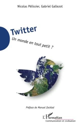 9782343002538: Twitter: Un monde en tout petit ? (French Edition)