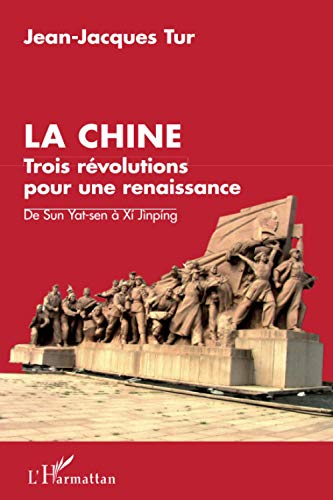 9782343002781: La Chine, trois révolutions pour une renaissance