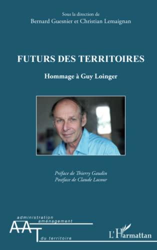 9782343003566: Futurs des territoires: Hommage à Guy Loinger (French Edition)