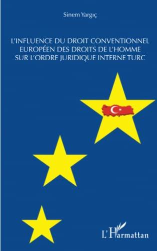 9782343003832: L'influence du droit conventionnel européen des droits de l'homme sur l'ordre juridique interne turc (French Edition)