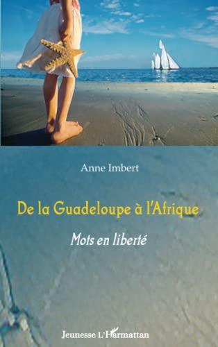 9782343003924: De la Guadeloupe à l'Afrique: Mots en liberté (French Edition)