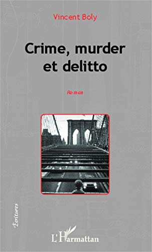 9782343004495: Crime, murder et delitto: roman (French Edition)