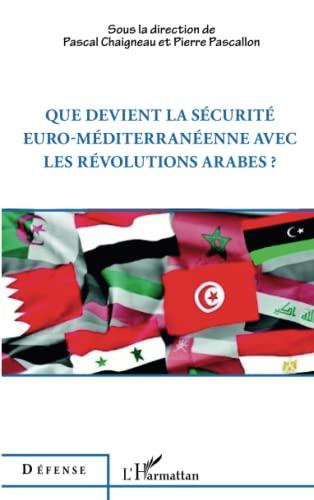 9782343004587: Que devient la sécurité euro-méditerranéenne avec les révolutions arabes ?