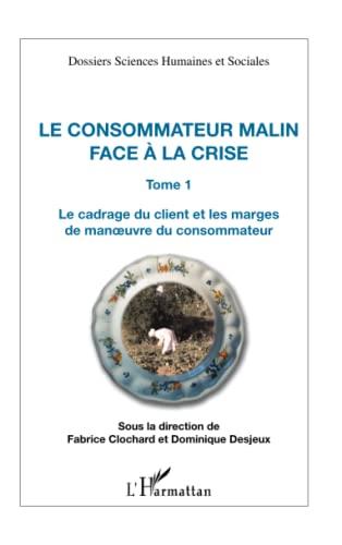 Consommateur Malin (T 1) Face a la: Fabrice Clochard
