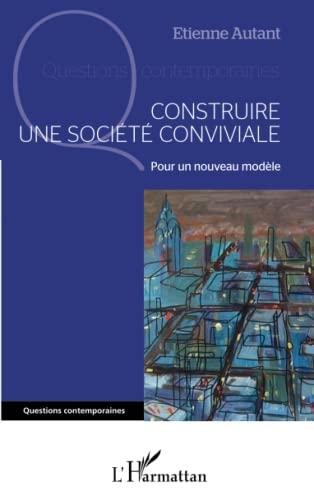 9782343004938: Construire une Societe Conviviale pour un Nouveau Modele