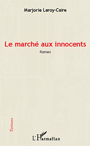 9782343005034: Le marché aux innocents: Roman (French Edition)