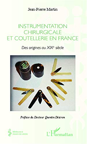 9782343005645: Instrumentation chirurgicale en France: Des origines au XIXe siècle (French Edition)