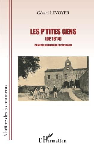 9782343005805: Les p'tites gens (de 1814) : Com�die historique et populaire