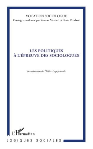 9782343007472: Les politiques � l'�preuve des sociologues