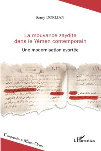 9782343007885: La mouvance zaydite dans le Yémen contemporain: Une modernisation avortée