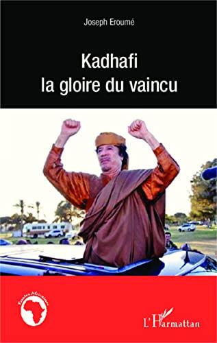 9782343008066: Kadhafi la gloire du vaincu