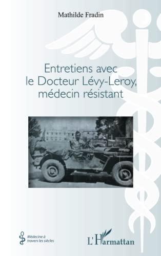 9782343008479: Entretiens avec le Docteur Levy Leroy Medecin Resistant