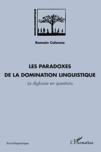 9782343008943: Les paradoxes de la domination linguistique : La diglossie en questions