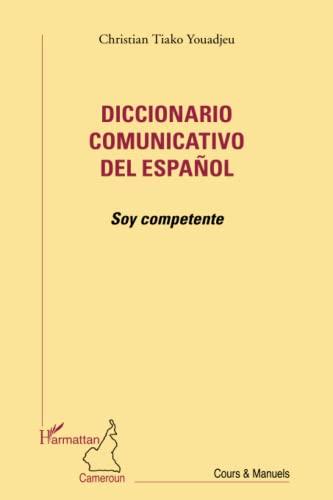 9782343009261: Diccionario Comunicativo Del Espanol Soy Competente