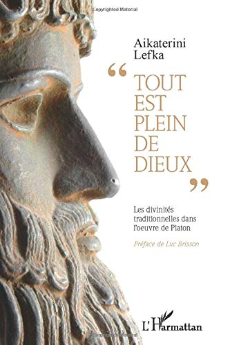 9782343009391: Tout Est Plein de Dieux les Divinites Traditionnelles Dans l'Oeuvre de Platon