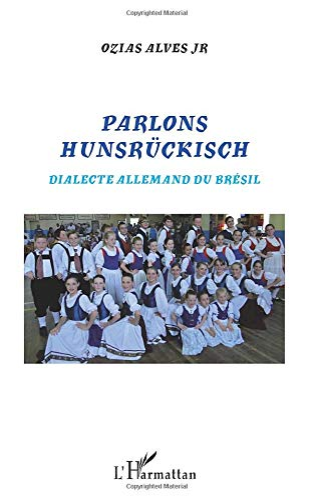 9782343010359: Parlons Hunsruckisch Dialecte Allemand du Bresil