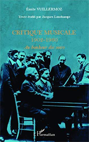 9782343012100: Critique Musicale 1902-1960 au Bonheur des Soirs