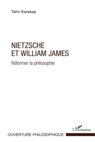 9782343012650: Nietzsche et William James: Réformer la philosophie (French Edition)