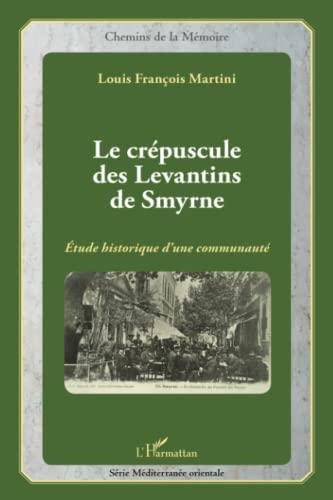 9782343012865: Le crépuscule des Levantins de Smyrne
