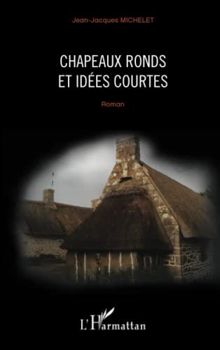 9782343013961: Chapeaux ronds et idées courtes: Roman (French Edition)